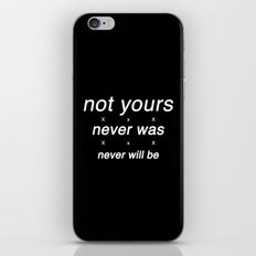 not yours iPhone & iPod Skin