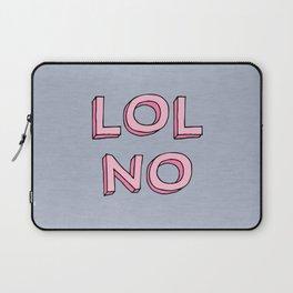LOL NO Laptop Sleeve
