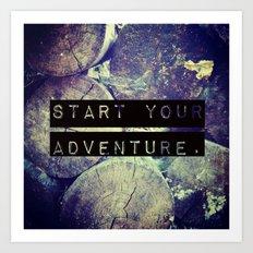 Start Your Adventure Art Print