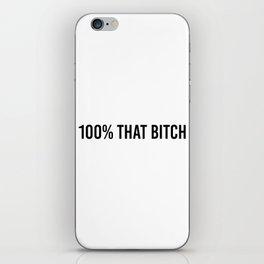 100% That Bitch iPhone Skin