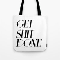 get shit done Tote Bags featuring GET SHIT DONE! by Sara Eshak