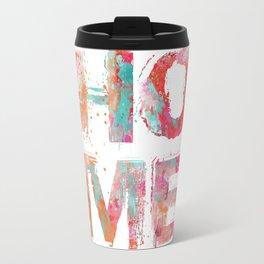 Home grunge artistic Typography Travel Mug
