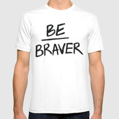 Be Braver MEDIUM White Mens Fitted Tee