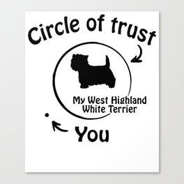Circle of trust my West Highland White Terrier Canvas Print
