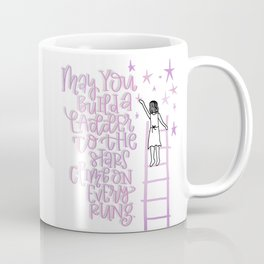 May You Build a Ladder to the Stars Coffee Mug