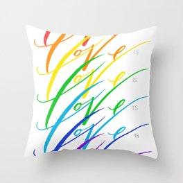 Love is Love! Throw Pillow