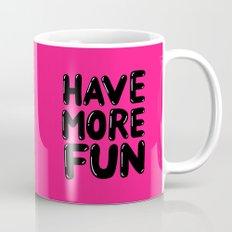 have more fun - pink Mug