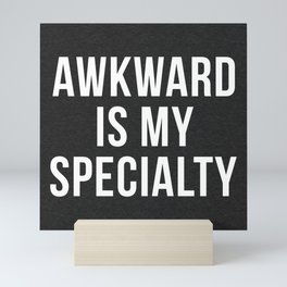 Awkward Specialty Funny Quote Mini Art Print