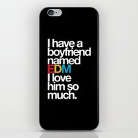 edm iPhone & iPod Skins featuring I Have A Boyfriend Named EDM I Love Him So Much by DropBass