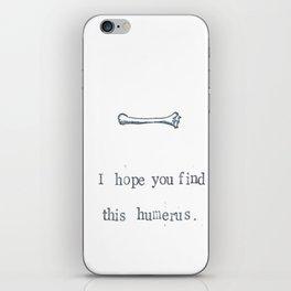 I Hope You Find This Humerus iPhone Skin