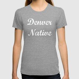 Denver Native | Colorado T-shirt