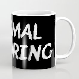 Normal is Boring White Coffee Mug