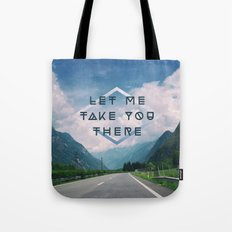 LET ME TAKE YOU THERE Tote Bag