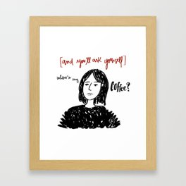 Where's my coffee Framed Art Print