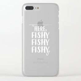 Funny Fishing Gift Here Fishy Fishy Fishing Lover Present Clear iPhone Case