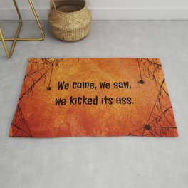 We came, we saw, we kicked its ass. Rug