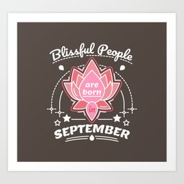 Blissful People are Born in September Art Print
