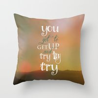 motivational Throw Pillows featuring MOTIVATIONAL QUOTE by Monika Strigel