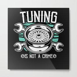 Tuning Auto Tuning Car Tuning Tuning Gifts Metal Print