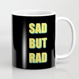 Sad But Rad Coffee Mug