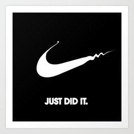 Nike - Just Did It (Parody) Art Print