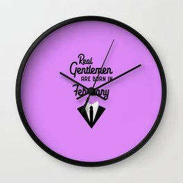 Real Gentlemen are born in February T-Shirt Dgdwb Wall Clock