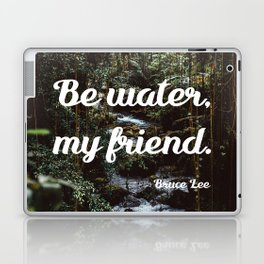 Be water, my friend (white) Laptop & iPad Skin