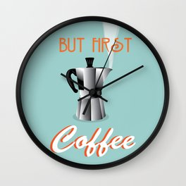 But first coffee - cafe print  Wall Clock