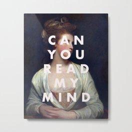 can you read my mind print Metal Print