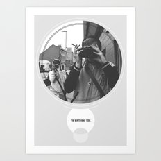 I'm Watching You. Art Print