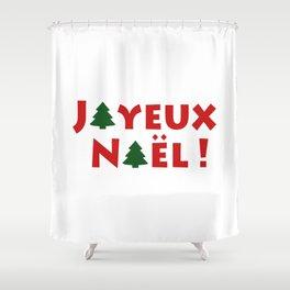 Joyeux Noël ! Shower Curtain