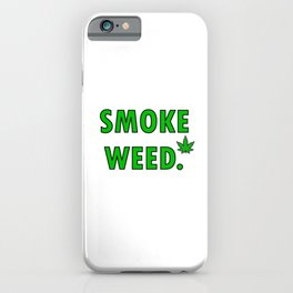 cannabis leaf smoke weed legalization legalize gift iPhone Case