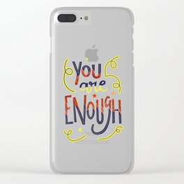 You Are Enough Quote Art - Blue, Orange, White and Green Clear iPhone Case