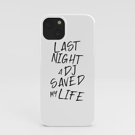 Last night a Dj saved my life from a broken heart. For house music lovers. House music fans. iPhone Case