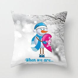 When we are... Throw Pillow
