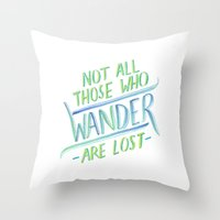not all who wander Throw Pillows featuring Wander by IndigoEleven