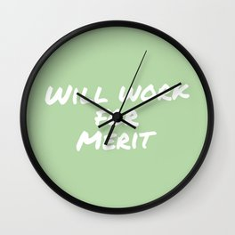 Will work for merit Wall Clock