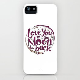 Love You to the Moon & Back...Merlot & Peach iPhone Case