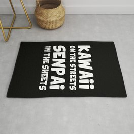 Kawaii on the streets Senpai in the sheets Rug