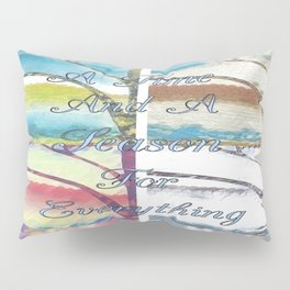 Seasons For Everything Pillow Sham