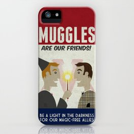 Muggles Are Our Friends (HP Propaganda Series) iPhone Case