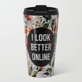 I Look Better Online Travel Mug