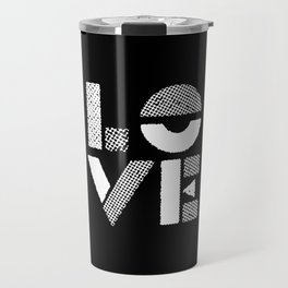 Love black and white contemporary minimalist typography design home wall decor bedroom Travel Mug