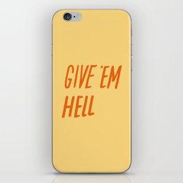 Give 'Em Hell iPhone Skin