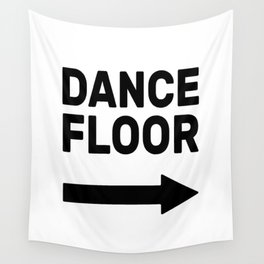 Dance Floor (arrow point right) Wall Tapestry