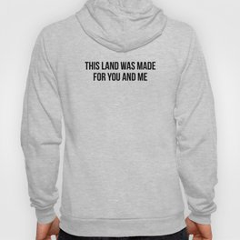 THIS LAND WAS MADE FOR YOU AND ME Hoody
