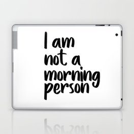 I Am Not A Morning Person, Art, Modern Quote, Typography Wall Printable, Printable Art Laptop & iPad Skin