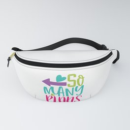 So Many Plans - Funny School humor - Cute typography - Lovely kid quotes illustration Fanny Pack