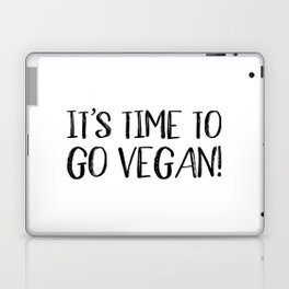 It's Time to Go Vegan Laptop & iPad Skin