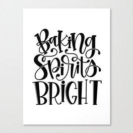 Baking Spirits Bright Canvas Print